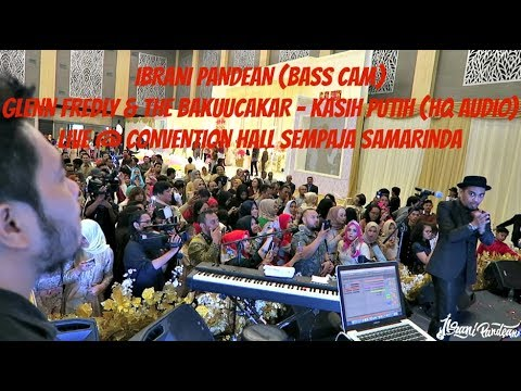 IBRANI PANDEAN - KASIH PUTIH (BASS CAM) WITH GLENN FREDLY & THE BAKUUCAKAR (HQ AUDIO)