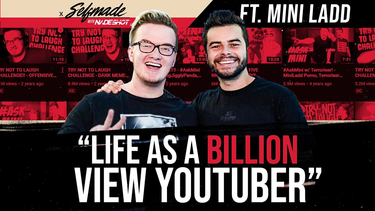 Download MINI LADD REVEALS HOW TO MAKE IT AS A BILLION-VIEW YOUTUBER - Selfmade with Nadeshot #9