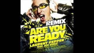 LAURENT PEPPER FT ACE EVACE - ARE YOU READY ( DA FRESH REMIX)