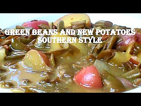 Cooking From Scratch;  Green Beans And New Potatoes, Southern Style