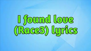 I Found Love (Lyrics) - Race 3