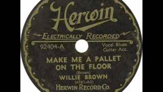 Willie Brown - Make Me A Pallet On The Floor - Herwin 92404