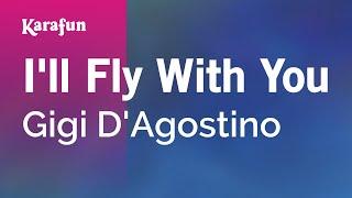 Karaoke I'll Fly With You - Gigi D'Agostino *