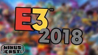 The E3 2018 YouTube Experience! - Minus Cast #01