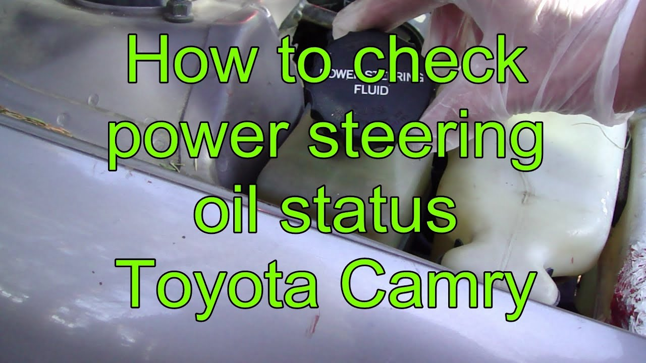 How To Check And Add Power Steering Oil Fluid Toyota Camry