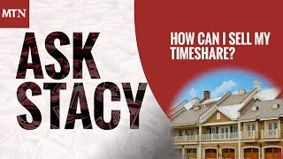 How Can I Sell My Timeshare?
