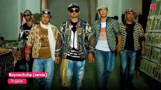 Bojalar - Boyvachcha   Божалар - Бойвачча (remix version)
