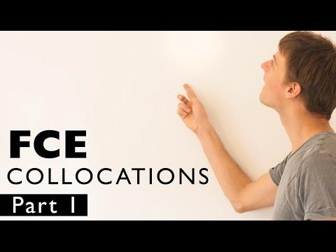 FCE COLLOCATIONS part 1