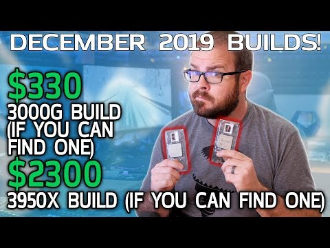 $330 and $2300 Gaming PCs You Probably Can't Make Yet - Dec 2019 Builds!
