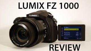 Panasonic Lumix FZ1000 - Review