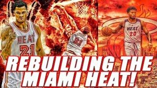 Rebuilding The Miami Heat! - NBA 2K17 My League