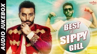 Best of sippy gill | audio jukebox | superhit new punjabi songs of 2016 | sagamusic