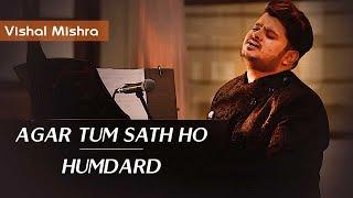 AGAR TUM SATH HO X HUMDARD - Unplugged | Vishal Mishra