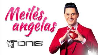 TONIS ✦ Meilės angelas ✦ Official Audio ✦ 2019