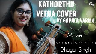 Kathorthu Kathorthu - Veena Cover | Karnan Napoleon Bhagat Singh| Gopika Varma| Ranjin Raj |Official