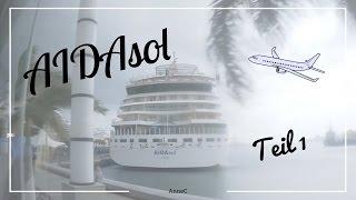 AIDAsol | Anreise | Erster Tag | AnneC