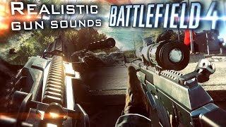 Battlefield 4: Realistic Gun Sounds [60fps]