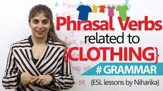 English Grammar Lesson – Phrasal Verbs related to clothing. ( Free English Lessons)