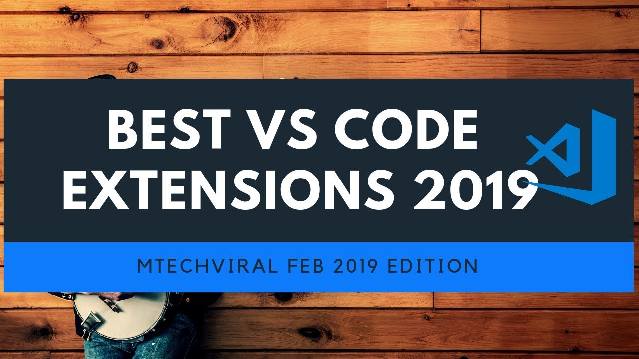 Best VSCode Extensions Feb 2019 for Flutter | React Devs