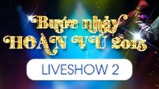 Bước Nhảy Hoàn Vũ 2015 Tập 2 10/01/2015 Video Full HD