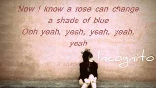 Incognito    A Shade of Blue Lyrics
