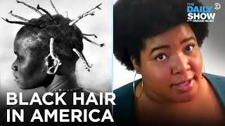 The Messed Up History Of Black Hair In America   The Daily Show