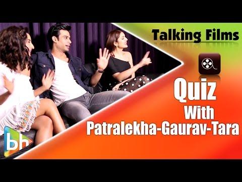 HILARIOUS Quiz With LOVE GAMES Stars Patralekha   Gaurav Arora   Tara Alisha Berry