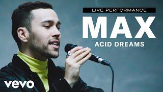 max-acid-dreams-live-performance-vevo