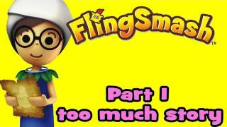 FlingSmash (Wii) Part 1 Too much Story!