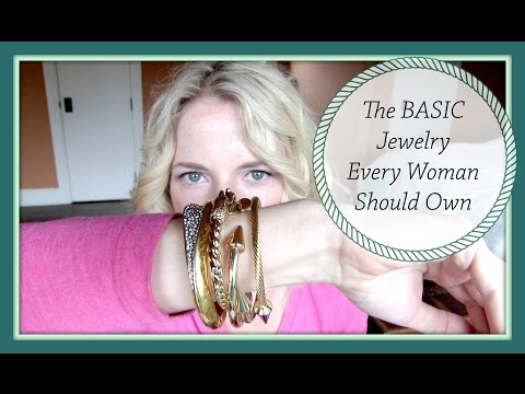 Basic Accessories - The Pieces Every Woman Should Have In Her Jewelry Box