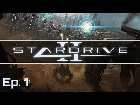 Stardrive 2 - Ep. 1 - Gameplay Introduction - Let's Play - Release