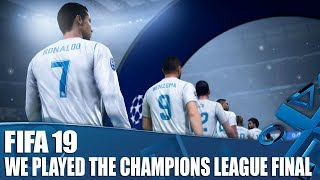 Fifa 19 - we played the champions league final and it was perfect