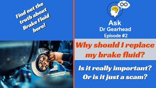 Ask Dr Gearhead - Why is it important to change Brake Fluid? Video #2
