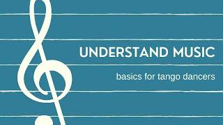 Understand music for tango dancers (basics)
