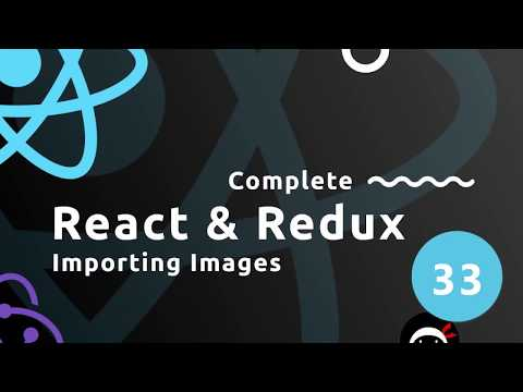 Complete React Tutorial (\u0026 Redux) #33 - Importing Images