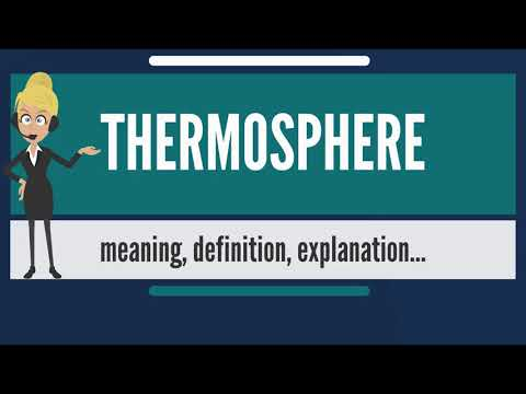 What is THERMOSPHERE? What does THERMOSPHERE mean? THERMOSPHERE meaning & explanation