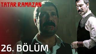 Tatar Ramazan 26. Bölüm