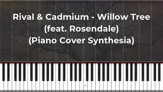 Rival & Cadmium - Willow Tree (feat. Rosendale) (Piano Cover Synthesia)