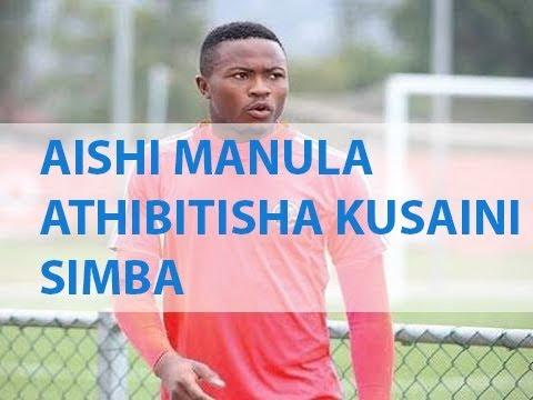AISHI MANULA ATHIBITISHA KUSAINI SIMBA RASMI, ATUA AFRIKA KUSINI