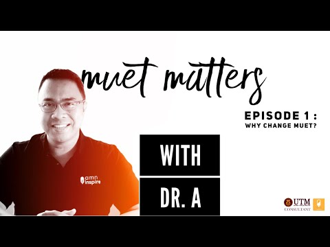MUET MATTERS With Dr. A Episode 1: Why Change The MUET?