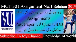 MGT 301 Assignment No.1 Solution 2019 // knowledge of world
