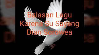 Balasan lagu Karena Su Sayang ~ Dian Sorowea