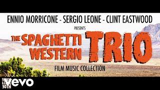 Ennio Morricone - The Spaghetti Western Trio - Sergio Leone, Clint Eastwood (Film Music...