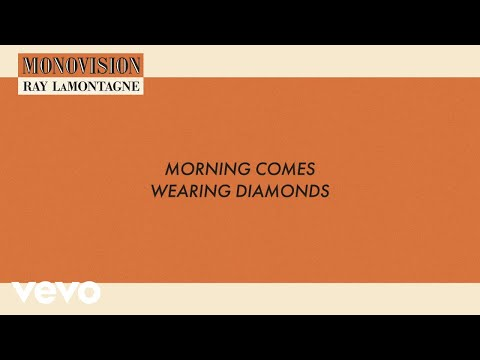 Ray LaMontagne - Morning Comes Wearing Diamonds (Lyric Video)