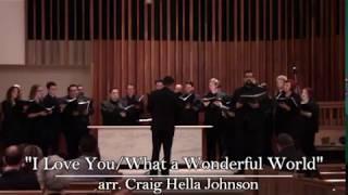 """I Love You/What a Wonderful World""-arr. Craig Hella Johnson"