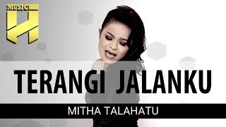 MITHA TALAHATU - Terangilah Jalanku (Official Video Lirik)