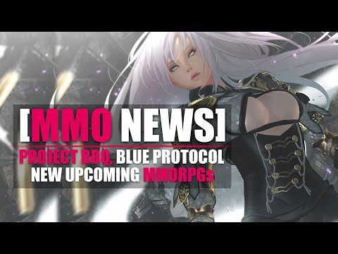 MMORPG News: Project BBQ, Blue Protocol, Tower of Fantasy, Lost Ark, Genshin Impact, FF14