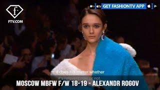 Alexandr Rogov Moscow Mercedes Benz Fashion Week Fall/Winter 2018-19 | FashionTV | FTV