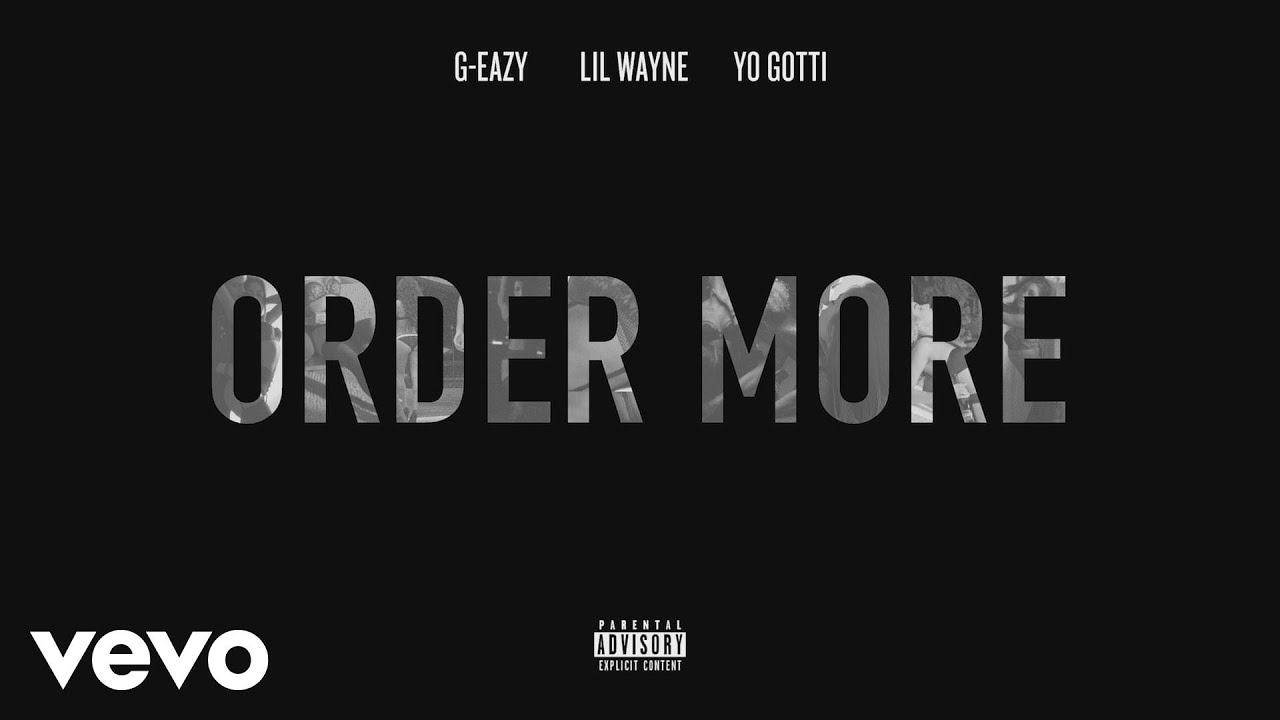 51369ee590db G-Eazy - Order More (Audio) ft. Lil Wayne
