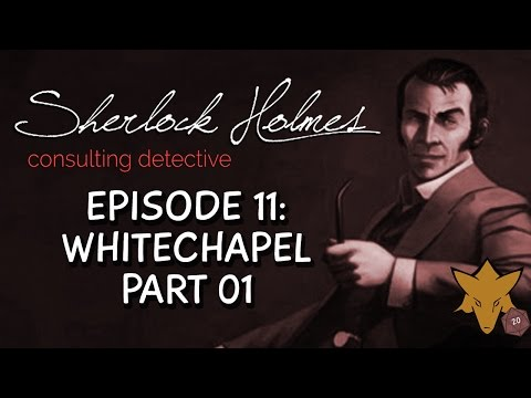 Whitechapel Part 01 | FOXHOUND plays Sherlock Holmes Consulting Detective - EP11